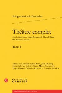 P. Néricault Destouches, Théâtre complet. Tome I