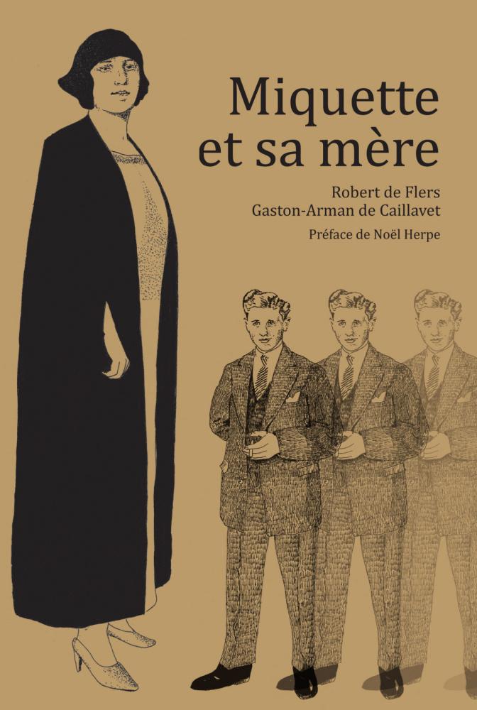 G.-A. de Caillavet et R. de Flers, Miquette et sa mère