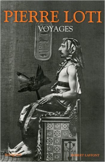 P. Loti, Voyages 1872-1913 (éd. C. Martin coll. Bouquins)