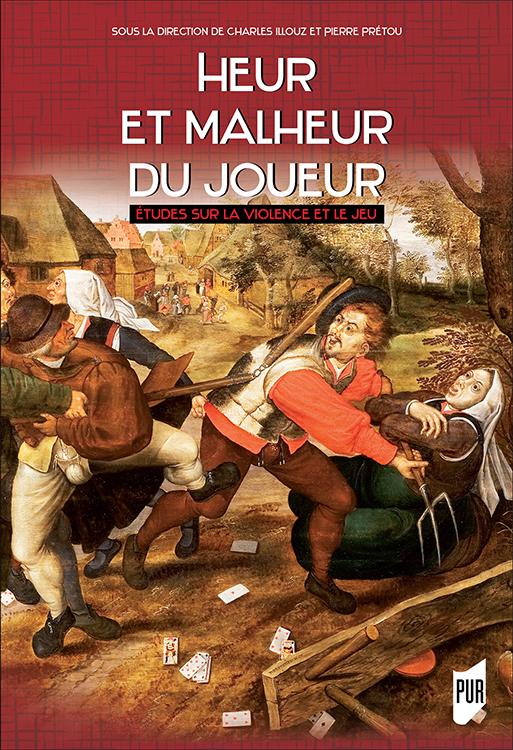 C. Illouz et P. Prétou (dir.), Heur et malheur du joueur, Études sur la violence et le jeu