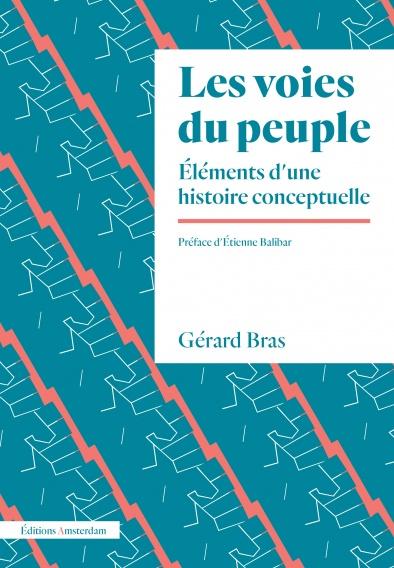 G. Bras, Les Voies du peuple. Éléments d'une histoire conceptuelle (préf. É. Balibar)