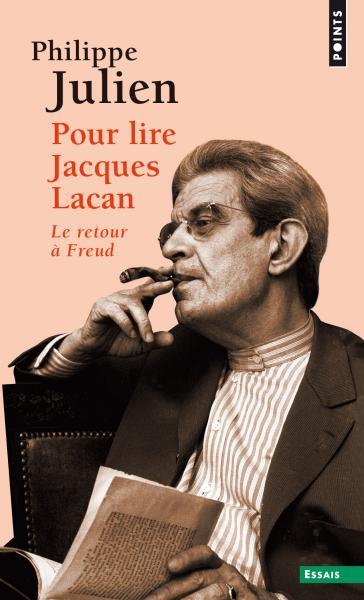 P. Julien, Pour lire Jacques Lacan. Le retour à Freud