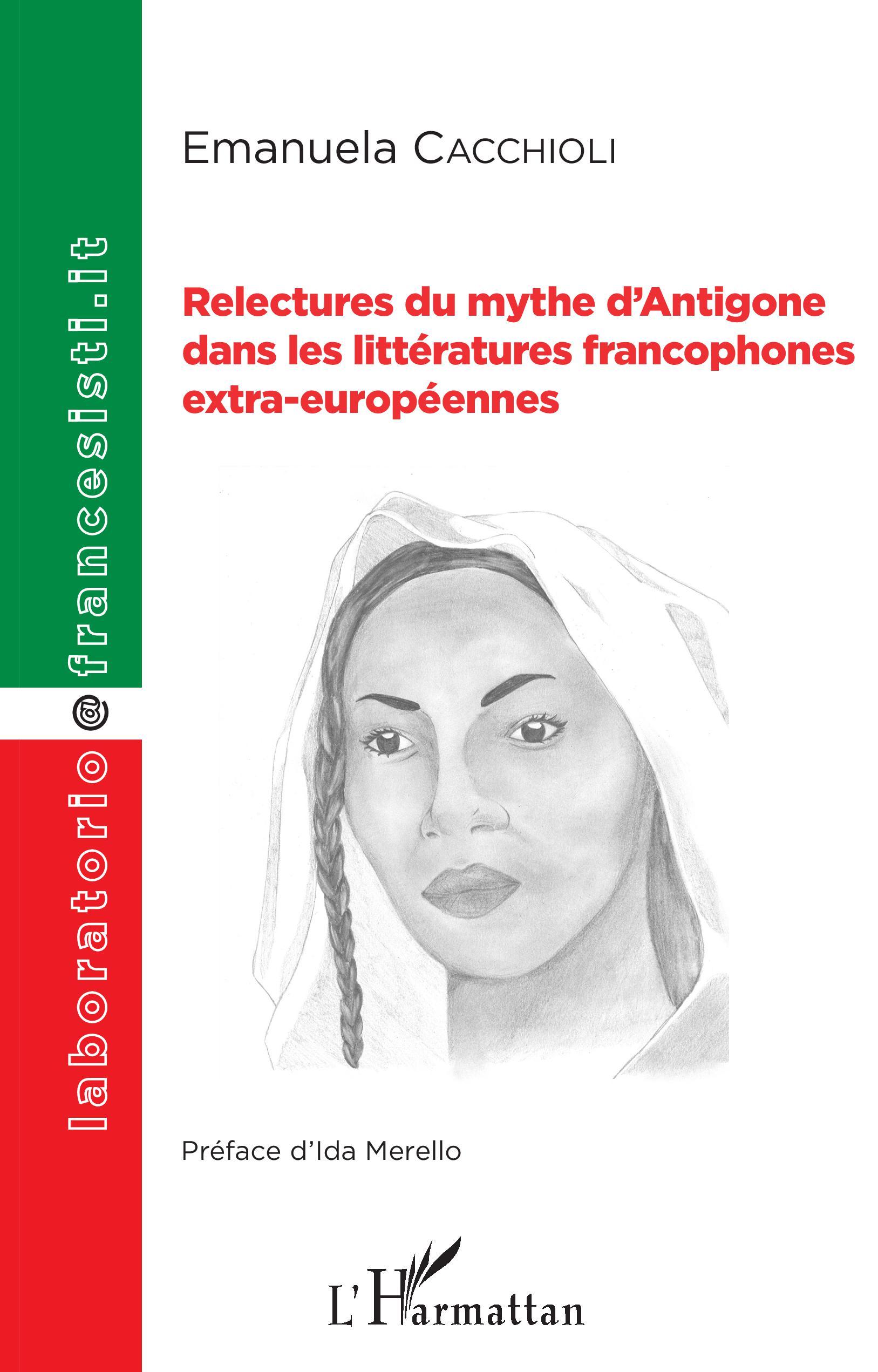 E. Cacchioli, Relectures du mythe d'Antigone dans les littératures francophones extra-européennes