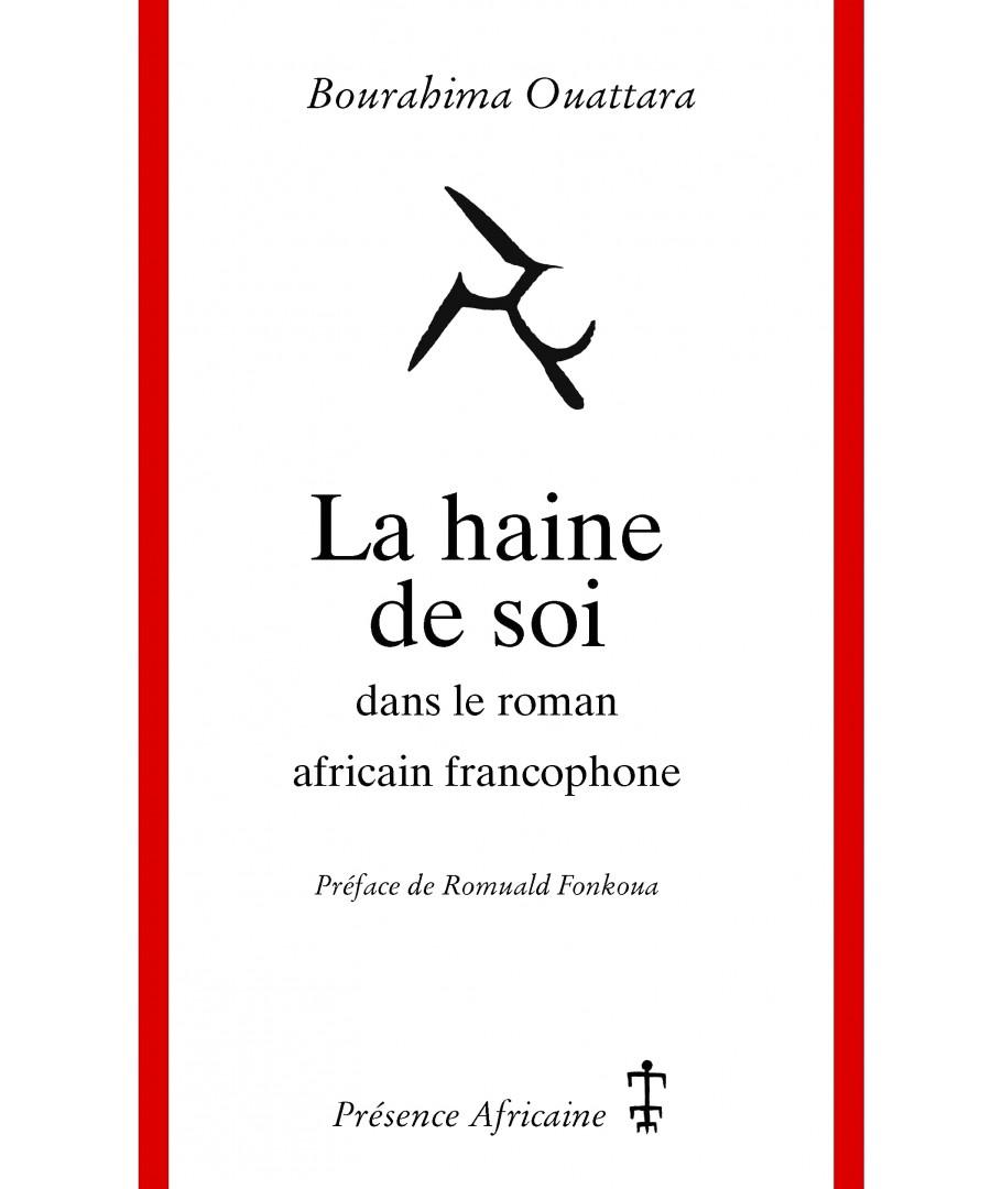 B. Ouattara, La haine de soi dans le roman africain francophone