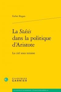 E. Rogan, La Stásis dans la politique d'Aristote. La cité sous tension