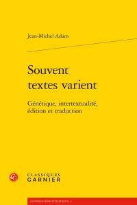 J.-M. Adam, Souvent textes varient. Génétique, intertextualité, édition et traduction