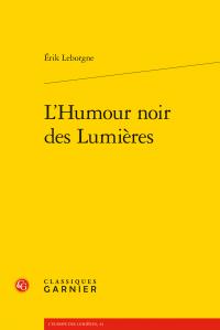 É. Leborgne, L'Humour noir des Lumières