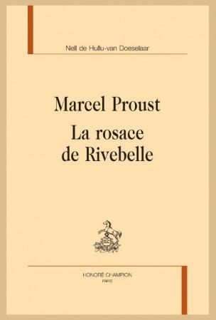 N. de Hullu-van Doeselaar, Marcel Proust. La rosace de Rivebelle