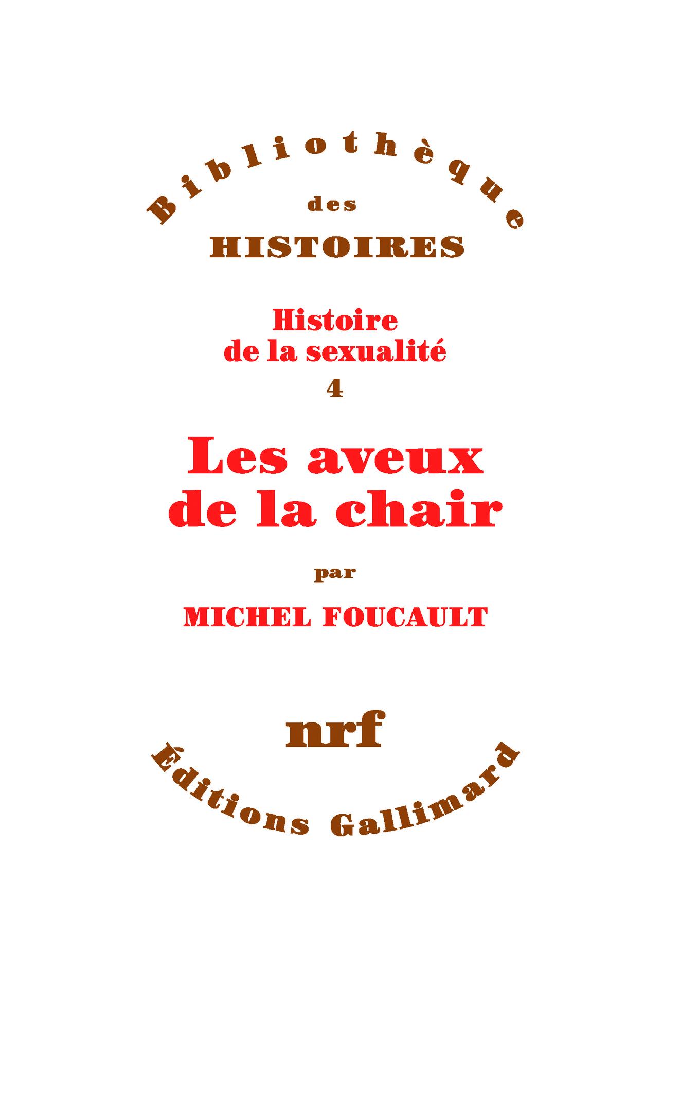M. Foucault, Les Aveux de la chair (Histoire de la sexualité, t. IV, inédit)