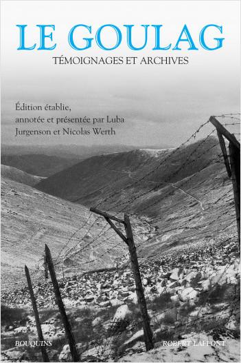 L. Jurgenson, N. Werth (éd.), Le Goulag. Témoignages et archives