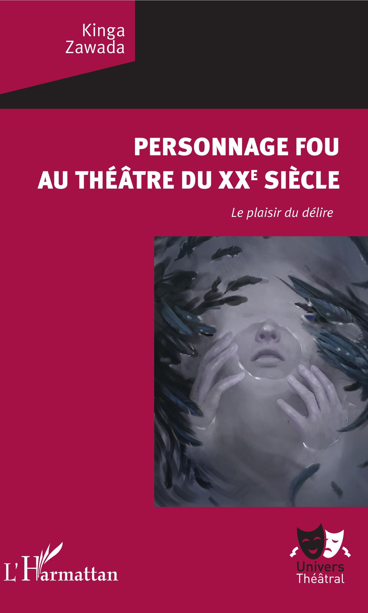 K. Zawada, Personnage fou au théâtre du XXe siècle : le plaisir du délire