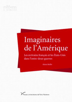 A. Buffet, Imaginaires de l'Amérique. Les écrivains français et les États-Unis dans l'entre-deux-guerres