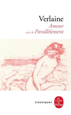 Verlaine, Amour suivi de Parallèlement (éd. O. Bivort, Livre de Poche)