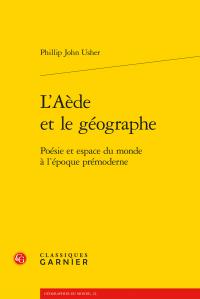 P. J. Usher, L'Aède et le géographe. Poésie et espace du monde à l'époque prémoderne