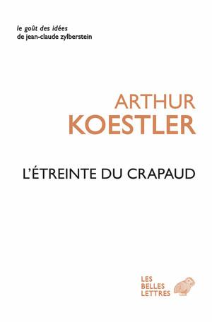 A. Koestler, L'Etreinte du crapaud