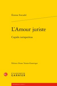 É. Forcadel, L'Amour juriste. Cupido iurisperitus