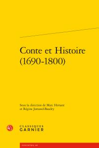 M. Hersant, R. Jomand-Baudry (dir.), Conte et Histoire (1690-1800)
