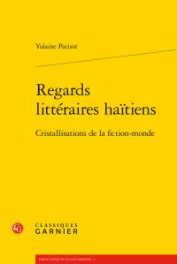 Y. Parisot, Regards littéraires haïtiens. Cristallisations de la fiction-monde