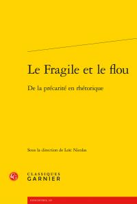 L. Nicolas (dir.), Le Fragile et le flou. De la précarité en rhétorique