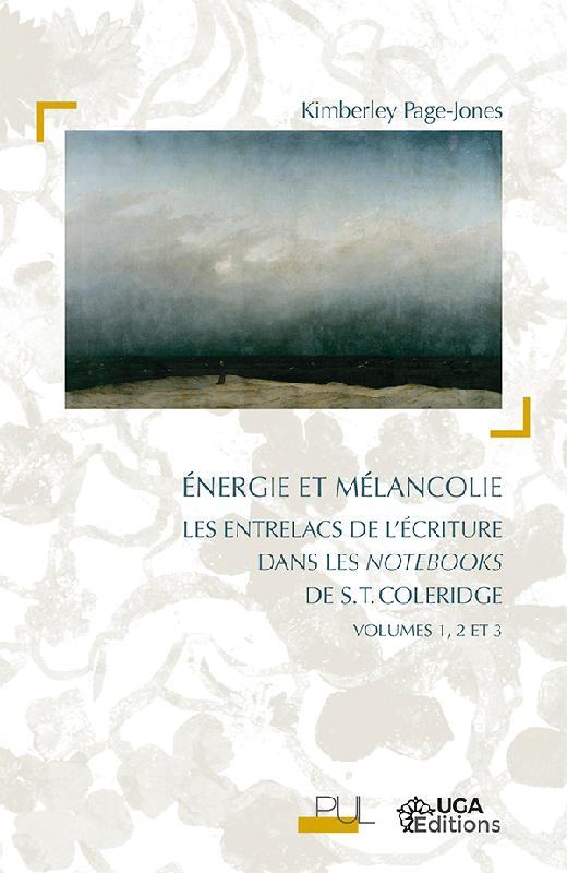 K. Page-Jones, Énergie et mélancolie. Les entrelacs de l'écriture dans les notebooks de S. T. Colridge