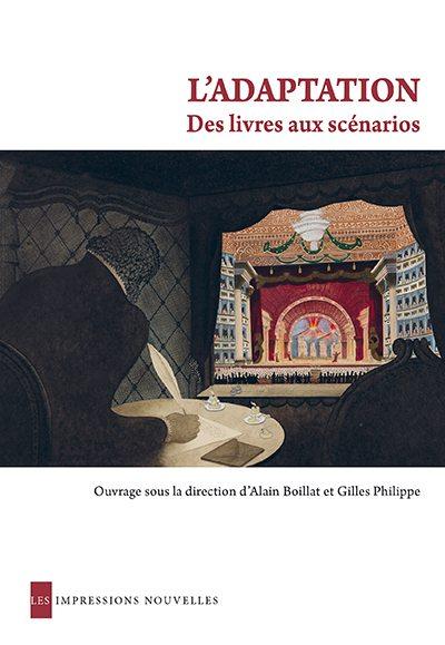 A. Boillat, G. Philippe, L'Adaptation. Des livres aux scénarios