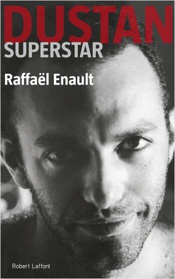 R. Enault, Dustan Superstar. Biographie