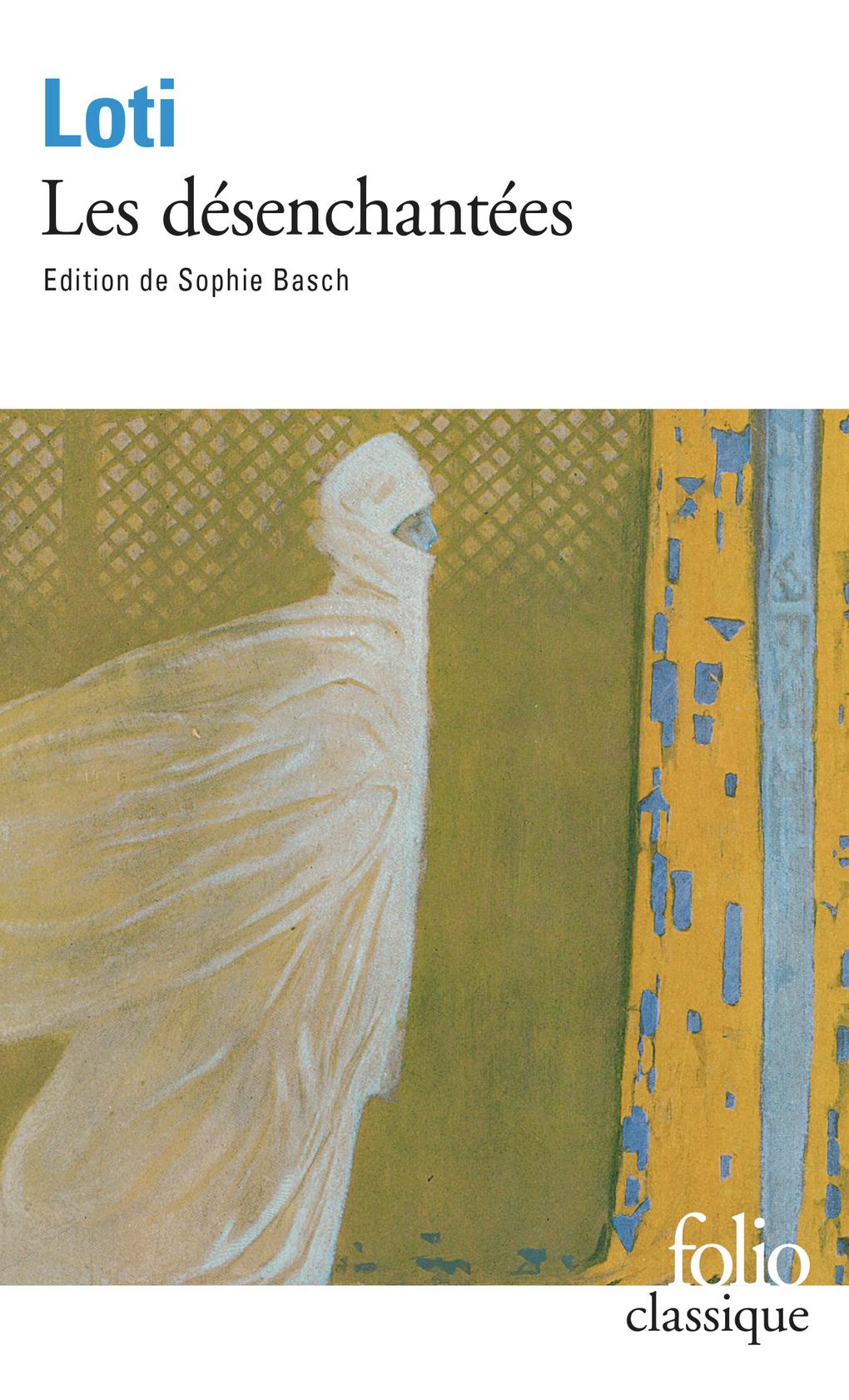 P. Loti, Les Désenchantées (éd. S. Basch, Folio Classiques)