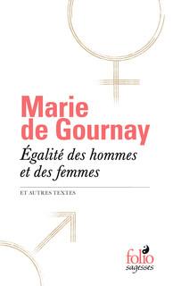 M. De Gournay, Égalité des hommes et des femmes et autres textes