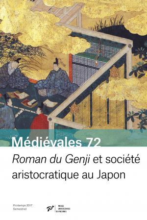 Roman du Genji et société aristocratique au Japon, (Médiévales, 72)