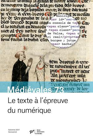 Le texte à l'épreuve du numérique, (Médiévales, 73)