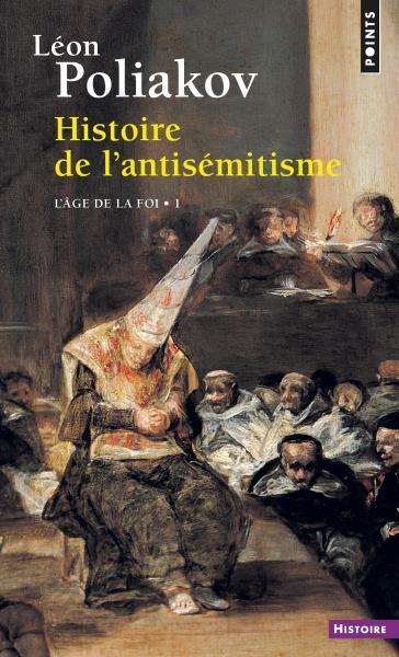L. Poliakov, Histoire de l'antisémitisme. T.1 : l'âge de la foi