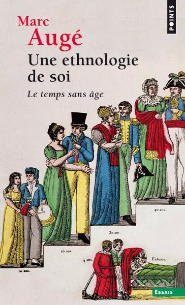 M. Augé, Une ethnologie de soi. Le temps sans âge