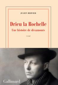 J. Hervier, Drieu la Rochelle. Une histoire de désamours