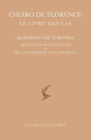 C. de Florence, Le Livre des cas / M. de Tortona, Traité des restitutions et de la diversité des contrats (1265)