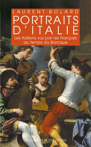 L. Bolard, Portraits d'Italie. Les Italiens vus par les Français au temps du Baroque