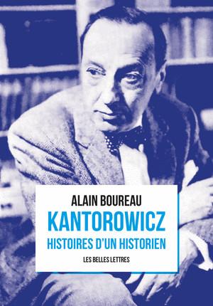 A. Boureau, Kantorowicz. Histoires d'un historien