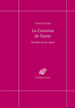 André Pézard, Le Convivio de Dante. Sa lettre et son esprit