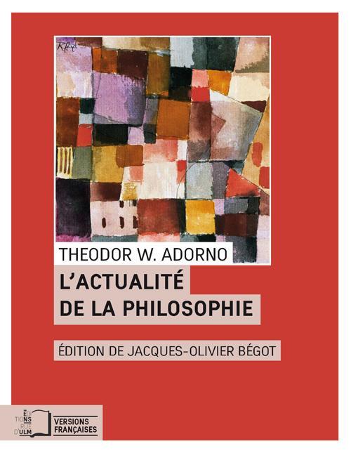 Theodor W. Adorno, Actualité de la philosophie - Et autres essais