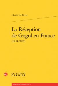 C. De Grève, La Réception de Gogol en France (1838-2009)