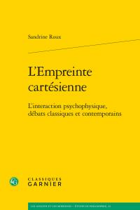 S. Roux, L'Empreinte cartésienne. L'interaction psychophysique, débats classiques et contemporains