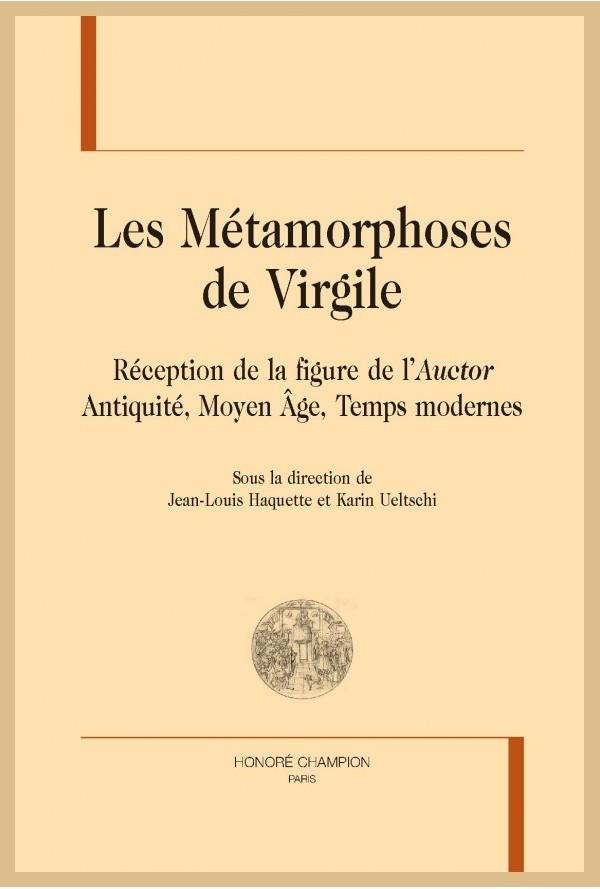 J.-L. Haquette, K. Ueltschi (dir.), Les Métamorphoses de Virgile. Réception de la figure de l'Auctor