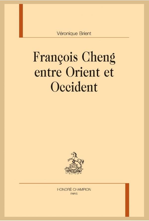 V. Brient, François Cheng, entre Orient et Occident