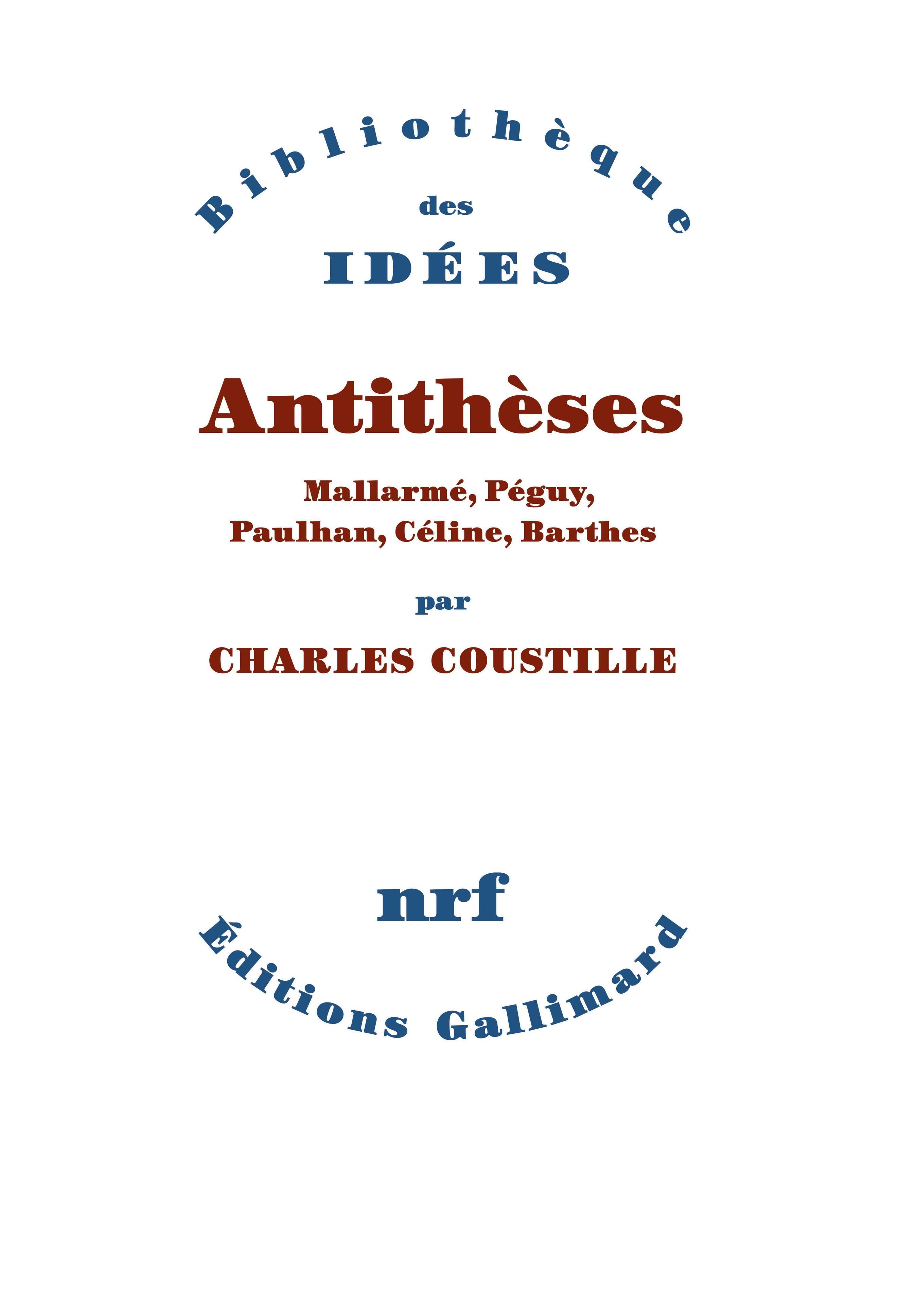 C. Coustille, Antithèses. Mallarmé, Péguy, Paulhan, Céline, Barthes