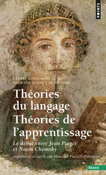 N. Chomsky et J. Piaget,Théories du langage, Théories de l'apprentissage. Débat au Centre Royaumont