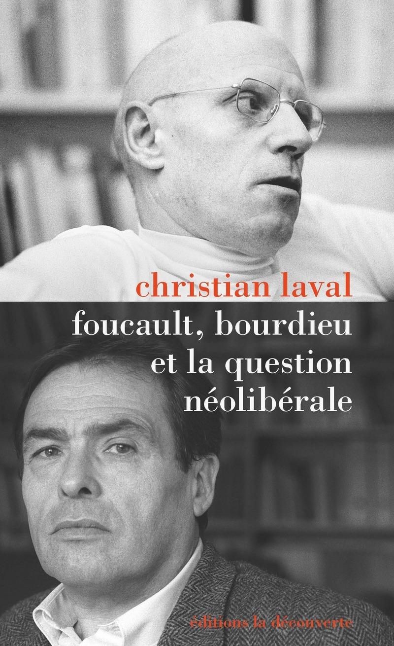C. Laval, Foucault, Bourdieu et la question néolibérale