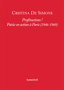 C. De Simone, Proféractions ! Poésie en action à Paris (1946-1969)