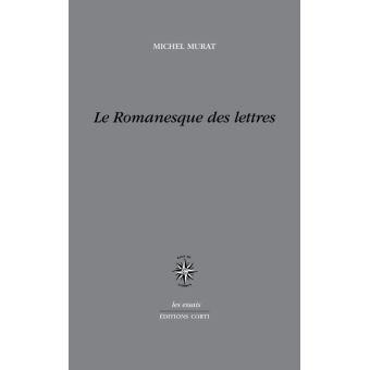 M. Murat, Le Romanesque des lettres