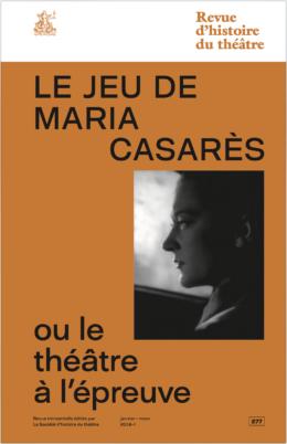 Revue d'Histoire du Théâtre, n° 277, Maria Casarès ou le théâtre à l'épreuve (dir. M. Chénetier-Alev)