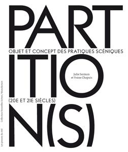 J. Sermon et Y. Chapuis (dir.), Partition(s) – Objets et concepts des pratiques scéniques (XXe et XXIe siècles)
