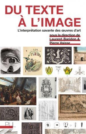 L. Baridon, P. Vaisse (dirs.), Du texte à l'image. L'interprétation savante des œuvres d'art